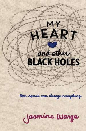 My Heart and Other Black Holes de Jasmine Warga