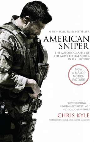 American Sniper: The Autobiography of the Most Lethal Sniper in U.S. Military History de Chris Kyle