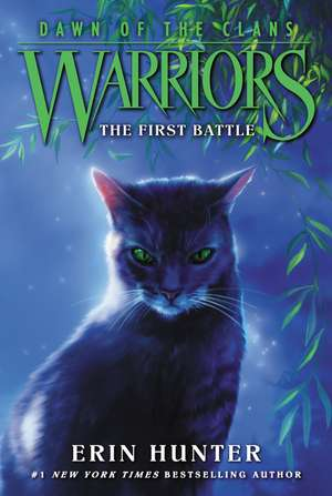 Warriors: Dawn of the Clans #3: The First Battle