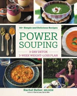 Power Souping: 3-Day Detox, 3-Week Weight-Loss Plan de Rachel Beller
