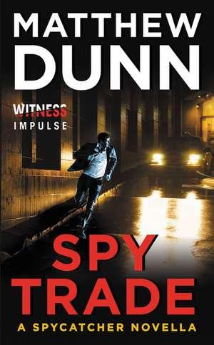 Spy Trade: A Spycatcher Novella de Matthew Dunn