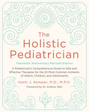 The Holistic Pediatrician, Twentieth Anniversary Revised Edition
