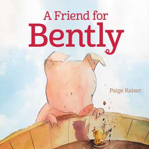 A Friend for Bently de Paige Keiser