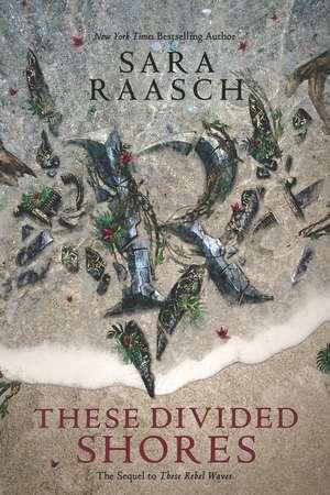 These Divided Shores de Sara Raasch