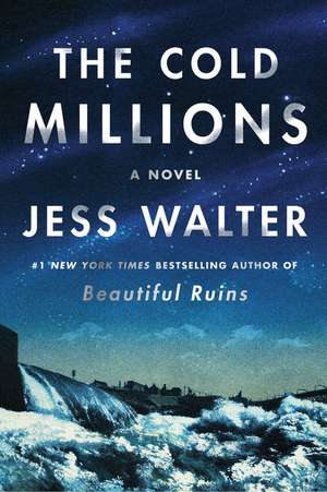 The Cold Millions: A Novel de Jess Walter
