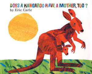 Does a Kangaroo Have a Mother, Too? de Eric Carle