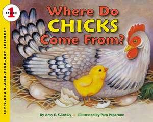 Where Do Chicks Come From? de Amy E. Sklansky