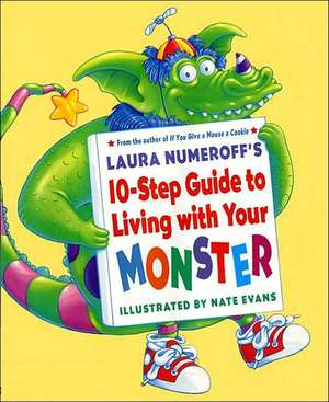 Laura Numeroff's 10-Step Guide to Living with Your Monster de Laura Numeroff