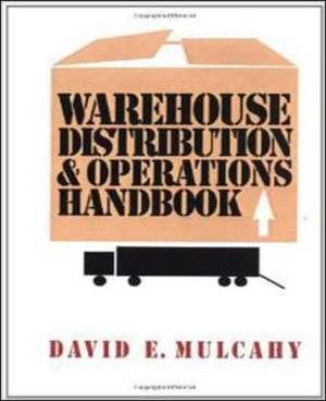 Warehouse Distribution and Operations Handbook de David E. Mulcahy