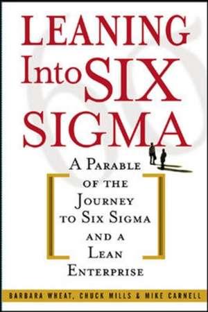 Leaning Into Six Sigma de Barbara Wheat
