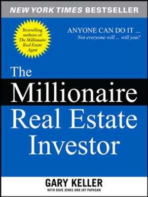 The Millionaire Real Estate Investor de Gary Keller
