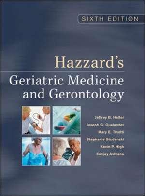 Hazzard's Geriatric Medicine and Gerontology, Sixth Edition de Jeffrey B. Halter