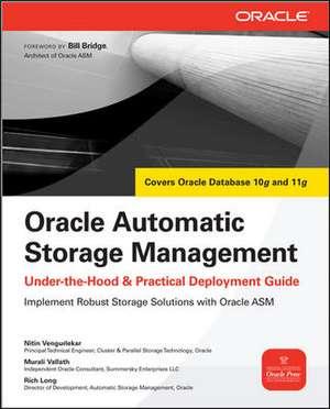 Oracle Automatic Storage Management: Under-the-Hood & Practical Deployment Guide de Nitin Vengurlekar