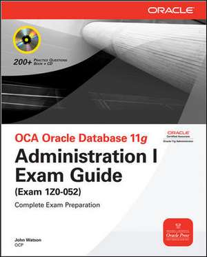 OCA Oracle Database 11g Administration I Exam Guide (Exam 1Z0-052) imagine