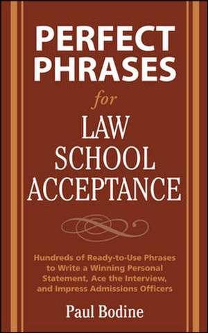 Perfect Phrases for Law School Acceptance de Paul Bodine