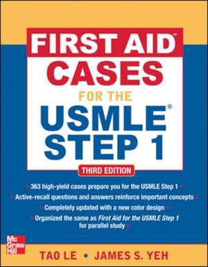 First Aid Cases for the USMLE Step 1, Third Edition de Tao Le