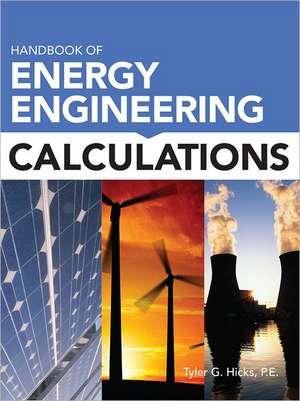 Handbook of Energy Engineering Calculations de Tyler Hicks
