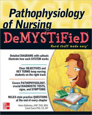 Pathophysiology of Nursing Demystified de Helen Ballestas