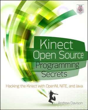 Kinect Open Source Programming Secrets de Andrew Davison
