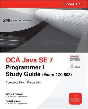 OCA Java SE 7 Programmer I Study Guide (Exam 1Z0-803)