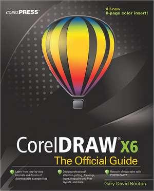 CorelDRAW X6 The Official Guide de Gary David Bouton