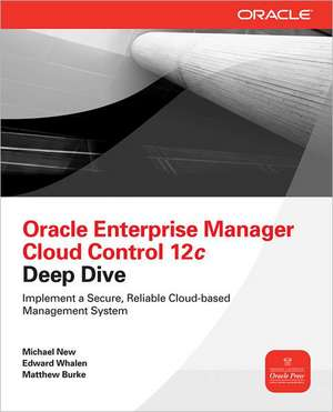 Oracle Enterprise Manager Cloud Control 12c Deep Dive de Michael New