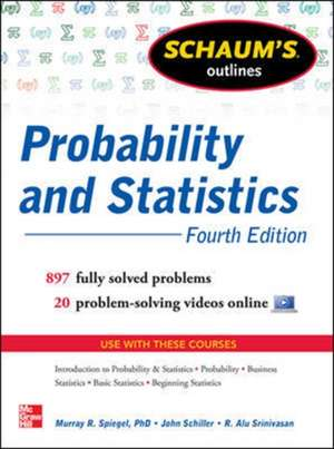 Schaum's Outline of Probability and Statistics, 4th Edition de John Schiller