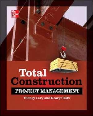 Total Construction Project Management, Second Edition de George Ritz