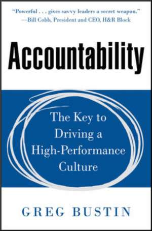 Accountability: The Key to Driving a High-Performance Culture de Greg Bustin