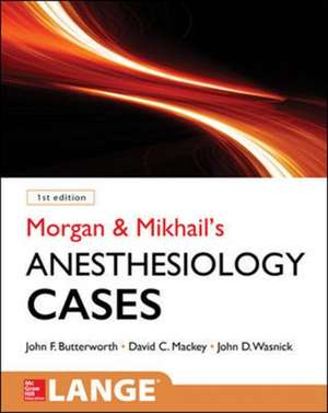 Morgan and Mikhail's Clinical Anesthesiology Cases de John Butterworth