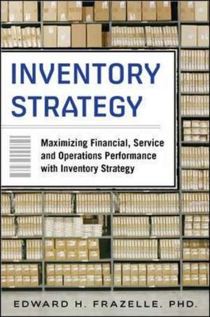 Inventory Strategy: Maximizing Financial, Service and Operations Performance with Inventory Strategy imagine