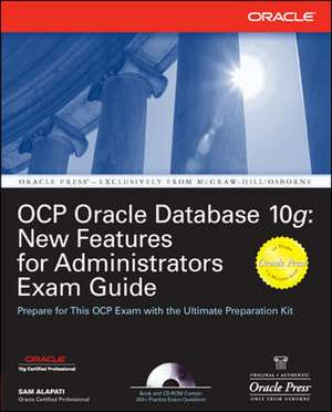 OCP Oracle Database 10g: New Features for Administrators Exam Guide de Sam Alapati