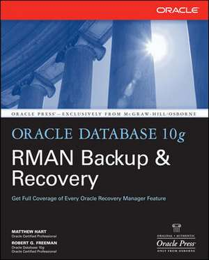 Oracle Database 10g RMAN Backup & Recovery de Matthew Hart
