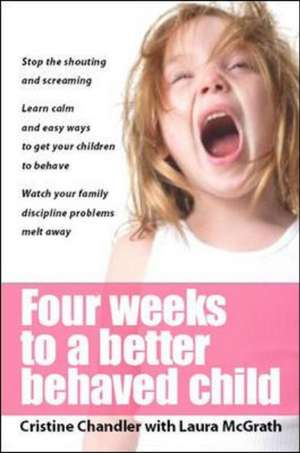 Chandler: Four Weeks to a Better Behaved Child
