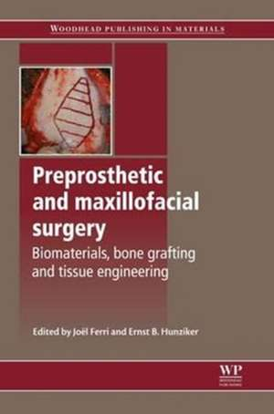 Preprosthetic and Maxillofacial Surgery: Biomaterials, Bone Grafting and Tissue Engineering