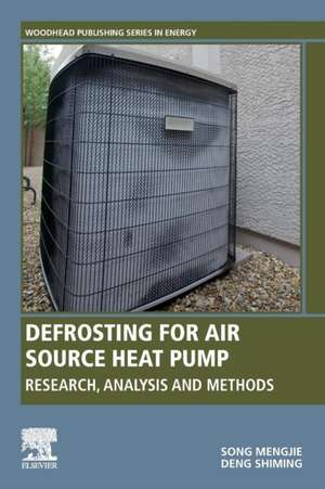 Defrosting for Air Source Heat Pump: Research, Analysis and Methods de Mengjie Song