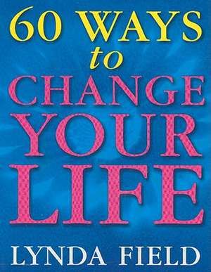 60 Ways to Change Your Life imagine