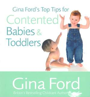 Gina Fords Top Tips For Contented Babies And Toddlers