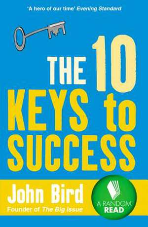 The 10 Keys to Success:  An Easy-To-Follow Guide de John Bird
