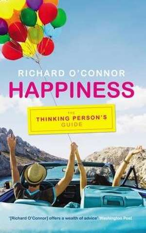 Happiness de Richard O'Connor