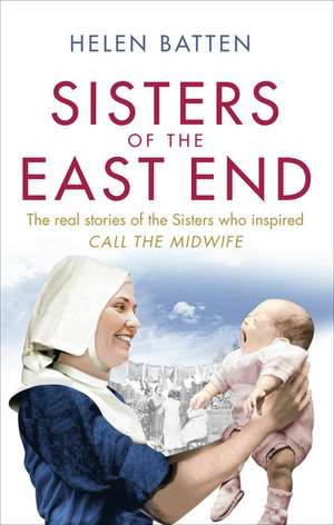 Sisters of the East End a 1950s Nurse and Midwife