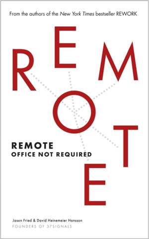 Remote: Office Not Required de Jason Fried