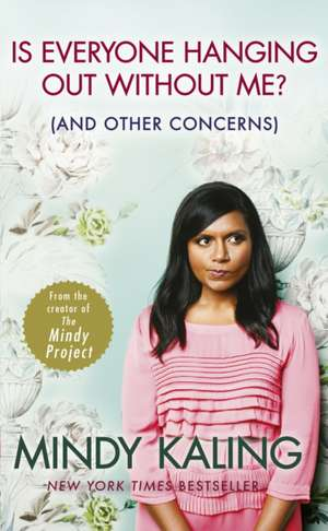 Is Everyone Hanging Out without Me? de Mindy Kaling