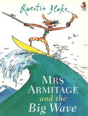 Mrs Armitage And The Big Wave de Quentin Blake