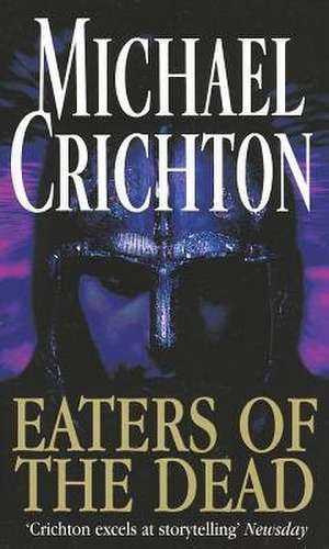 Eaters Of The Dead de Michael Crichton
