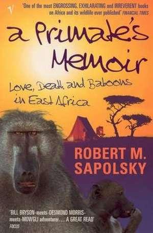 A Primate's Memoir de Robert M. Sapolsky
