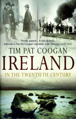 Ireland In The 20th Century de Tim Pat Coogan