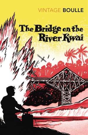 The Bridge On The River Kwai de Pierre Boulle
