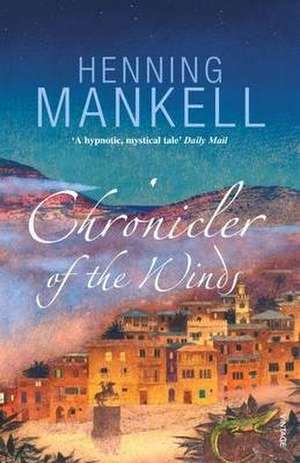 Chronicler Of The Winds de Henning Mankell