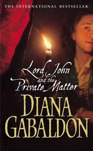 Lord John and the Private Matter de Diana Gabaldon